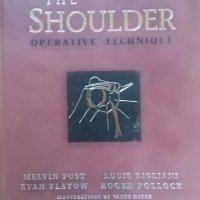 The Shoulder: Operative Technique Melvin Post 1998