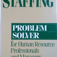 Staffing Problem Solver For Human Resource Professionals and Managers. Marc Dorio 1994 г.