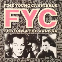 Грамофонна плоча Fine Young Cannibals ‎– The Raw & The Cooked